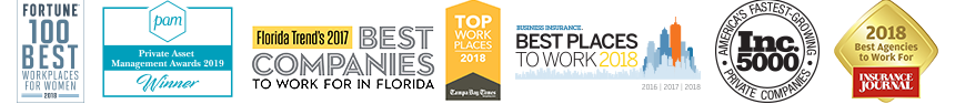 Fortune Best Places to Work award, Private Asset Management 2019 Winner award, Florida Trend 2017 Best Companies to Work For in Florida award, Tampa Bay Times Top Workplaces 2018 Award, Inc 5000 America's fastest Growing Companies Award, Insurance Journal Nest Agencies to Work for 2018 Award