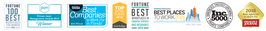 Fortune 1000 Best. PAM 2019 Winner, Florida Trend Best Companies to Work, Tampa Bay Times Top Work Places, Fortune Best Places, Best PLaces to Work 2018, Inc. 5000, 2018 Insurance Journal Best Agency to Work