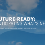 2021 Private Risk Management Market Mid-Year Outlook